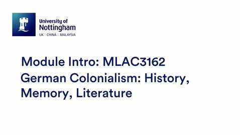 Thumbnail for entry MLAC3162 German Colonialism: History, Memory, Literature