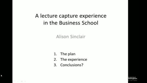Thumbnail for entry Alison Sinclair (NUBS), Lecture Capture in the Business School - e-learning community 4th March 2015