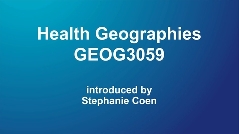 Thumbnail for entry GEOG3059 Health Geographies