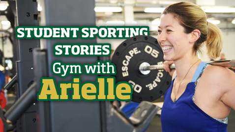 Thumbnail for entry Student Sporting Stories | Gym with Arielle