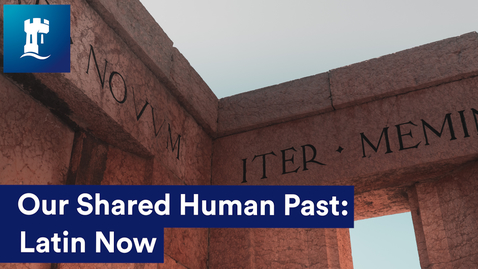 Thumbnail for entry Our Shared Human Past: Latin Now
