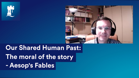 Thumbnail for entry Our Shared Human Past: The Moral of the Story - Aesop's Fables