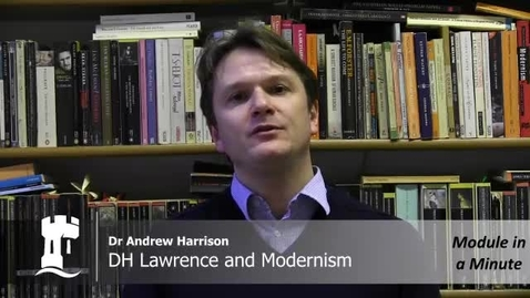 Thumbnail for entry DH Lawrence and Modernism - Module in a Minute