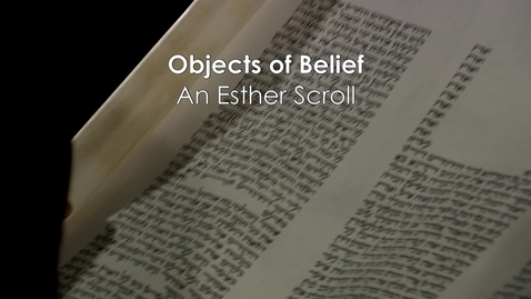 Thumbnail for entry Objects of Belief; An Esther Scroll with Rabbi Mendy Lent
