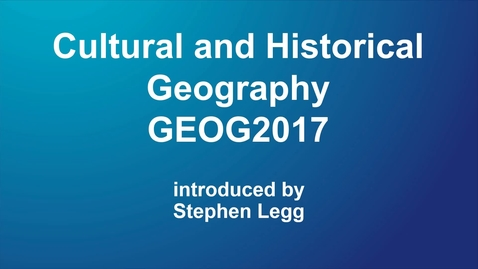 Thumbnail for entry GEOG2017 Cultural and Historical Geography