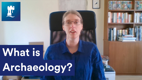 Thumbnail for entry What is Archaeology?