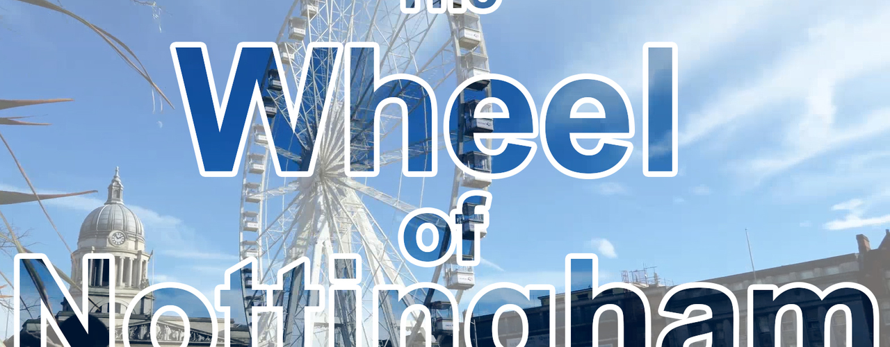 Vlog: Thoughts from places | The Wheel of Nottingham |