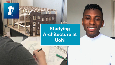 Thumbnail for entry Vlog: What is it like studying architecture at the University of Nottingham?