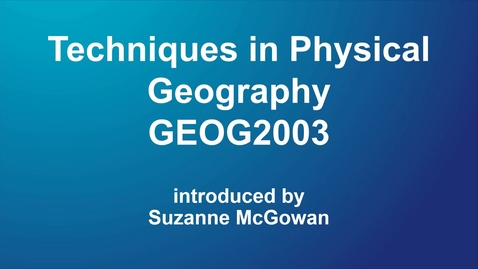 Thumbnail for entry Techniques in Physical Geography (GEOG2003)