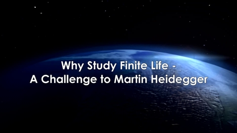 Thumbnail for entry Why Study Finite Life - A Challenge to Martin Heidegger with Agata Bielik-Robson