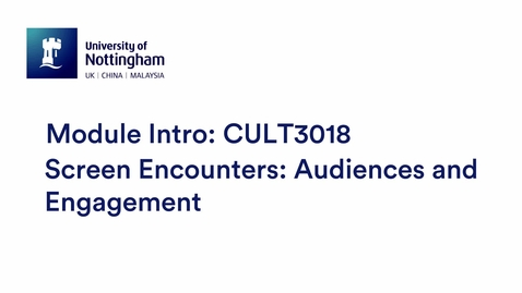 Thumbnail for entry CULT3018 Screen Encounters: Audiences and Engagement
