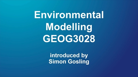 Thumbnail for entry GEOG3028 Environmental Modelling