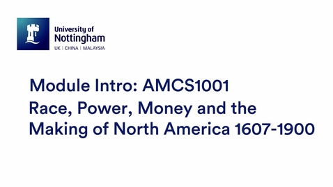 Thumbnail for entry AMCS1001 Race, Power, Money and the Making of North America 1607-1900