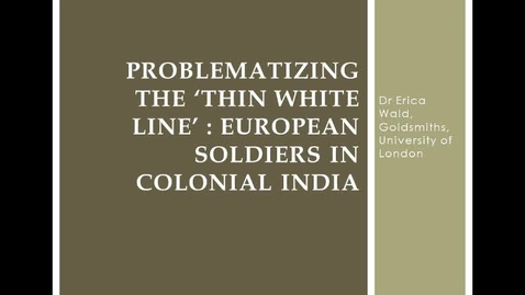 Thumbnail for entry The 'Thin White Line': European soldiers in colonial India