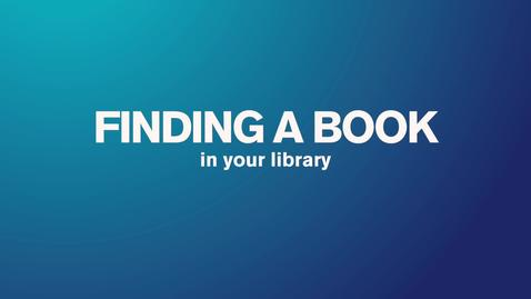 Thumbnail for entry Finding books in our libraries