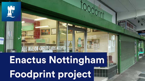 Thumbnail for entry Enactus Nottingham Foodprint project