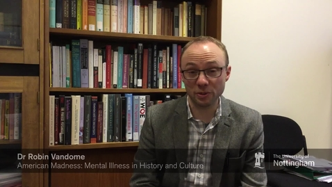Cultures, Languages and Area Studies Module in a Minute:  American Madness Mental Illness in History and Culture