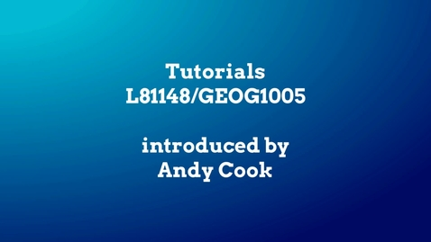 Thumbnail for entry GEOG1005 Tutorials