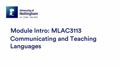 Thumbnail for entry MLAC3113 Communicating and Teaching Languages