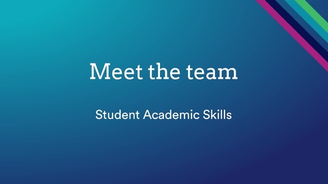 Thumbnail for entry Meet your Student Academic Skills team