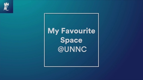 Thumbnail for entry My favourite space @UNNC