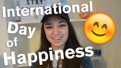Thumbnail for entry Vlog: International Day of Happiness! 😊