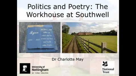 Thumbnail for entry Romantic Facts and Fantasies - Politics and Poetry: The Workhouse at Southwell