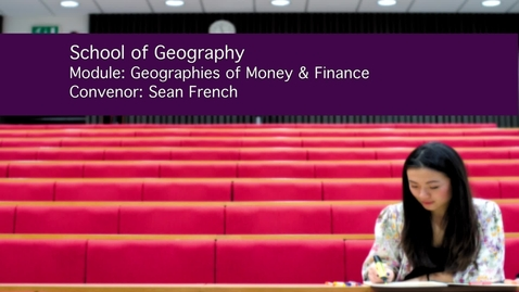 Thumbnail for entry Geographies of Money and Finance (GEOG3012)