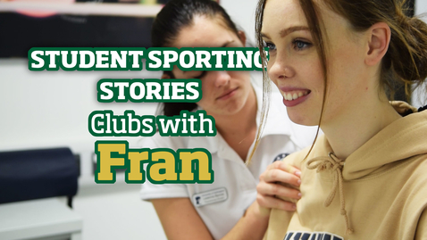 Thumbnail for entry Student Sporting Stories | Clubs with Fran