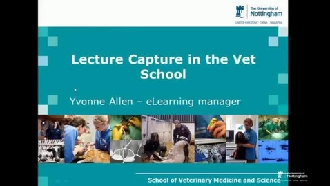Thumbnail for entry Yvonne Allen (SVMS), Lecture Capture in the Vet School, e- learning community 4th March 2015