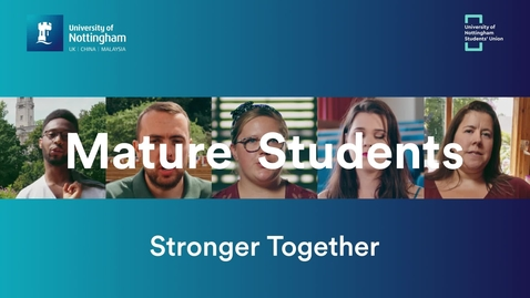 Thumbnail for entry Mature Students - Stronger Together