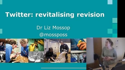 Thumbnail for entry March 2014 E-Learning community - Liz Mossop (Vet School) - Twitter