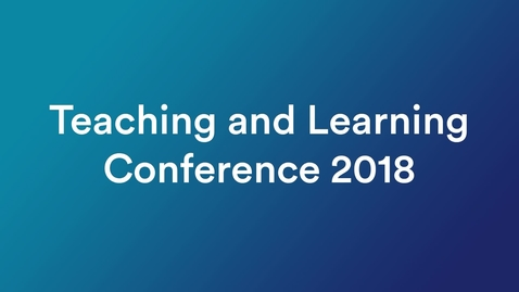 Thumbnail for entry Teaching and Learning Conference 2018