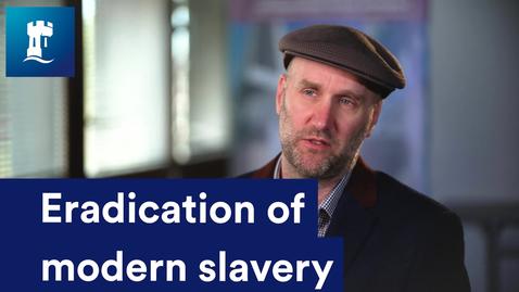 Thumbnail for entry Eradication of Modern Slavery - Professor Thomas Chesney