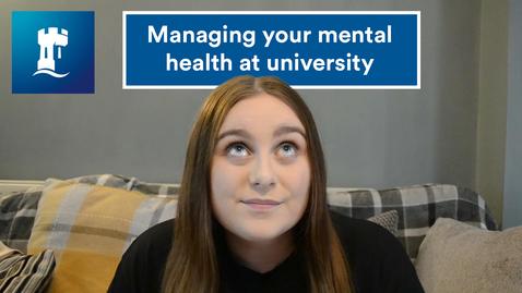 Thumbnail for entry Vlog: Managing your mental health at university