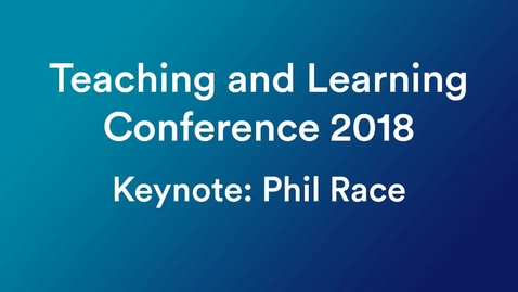 Thumbnail for entry 2018 Teaching and Learning Conference, Keynote: Phil Race