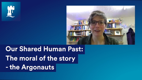 Thumbnail for entry Our Shared Human Past: The Moral of the Story - the Argonauts