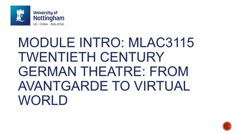 Thumbnail for entry MLAC3115 Twentieth Century German Theatre: From Avantgarde to Virtual World