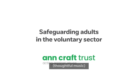 Thumbnail for entry Safeguarding Adults in the Voluntary Sector