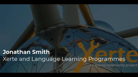 Thumbnail for entry Jonathan Smith - What does Xerte have to offer those designing language learning programmes?