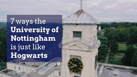 Thumbnail for entry 7 ways the University of Nottingham is just like Hogwarts