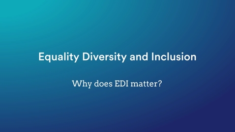Thumbnail for entry Equality, Diversion & Inclusion: Why EDI Matters? - Tanvir Hussain