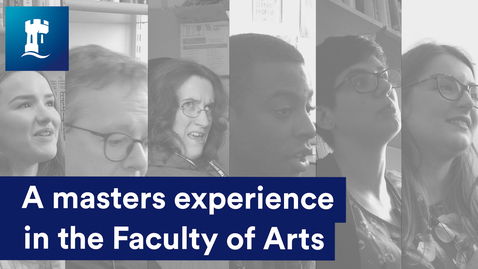 Thumbnail for entry A masters experience in the Faculty of Arts