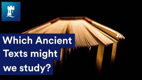 Thumbnail for entry Which Ancient Texts might we study?