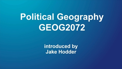 Thumbnail for entry GEOG2072 Political Geography