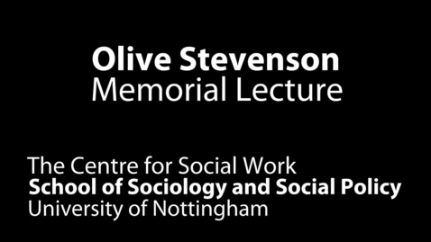 Thumbnail for entry Olive Stevenson Memorial Lecture - Part 1