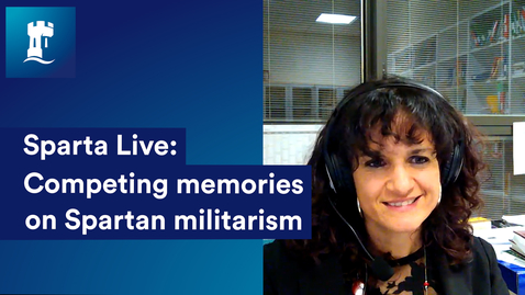 Thumbnail for entry Warlike Spartans? Competing memories on Spartan militarism with Dr Elena Franchi