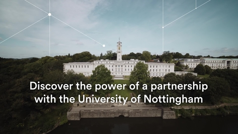 Thumbnail for entry Discover the power of a partnership with the University of Nottingham