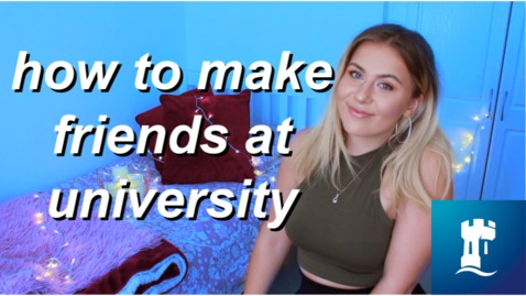 Thumbnail for entry VLOG: How To Make Friends At University | first year/fresher university advice!