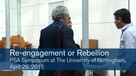 Thumbnail for entry Re-engagement or Rebellion – Political Studies Association conference